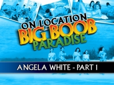 On Location Bigger in size than typical Boob Paradise: Angela White Part 1
